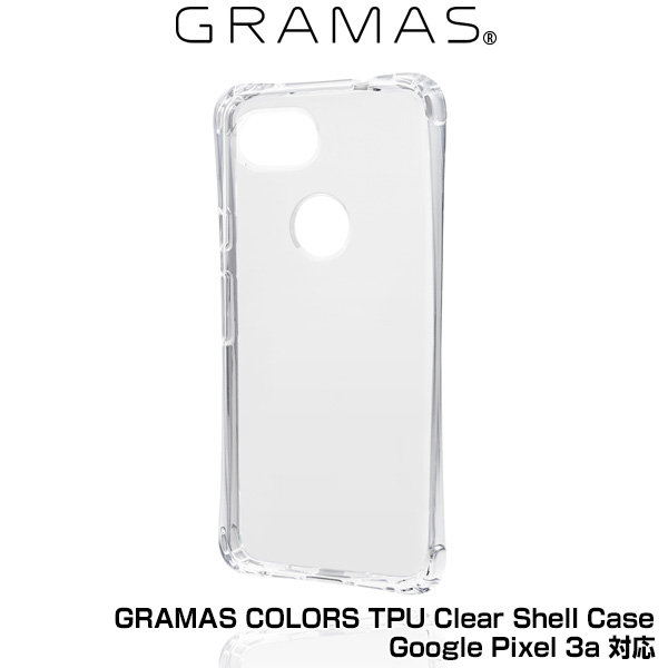 GRAMAS COLORS TPU Clear Shell Case for Google Pixel 3a (クリア)