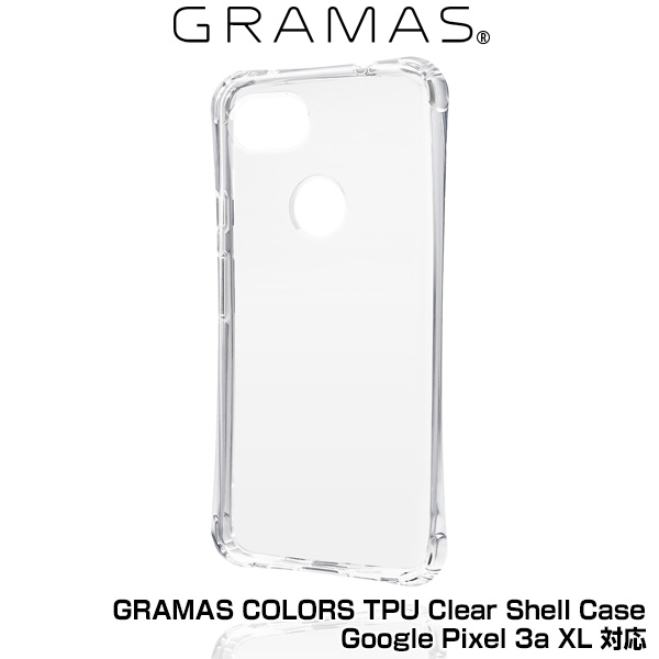 GRAMAS COLORS TPU Clear Shell Case for Google Pixel 3a XL (クリア)